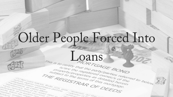 Older People Forced Into Loans Is Elder Abuse
