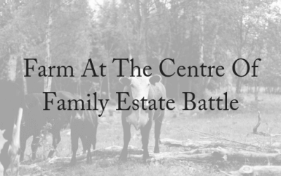Farm at the Centre of Family Estate Battle
