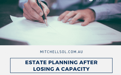 Estate Planning After Losing A Capacity