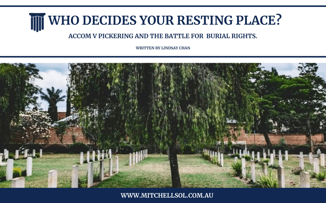 Who Decides Your Resting Place? Accom v Pickering and the battle for burial rights.