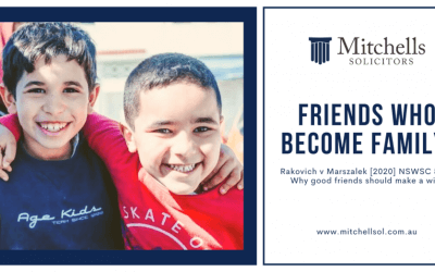 Friends Who Become Family. Rakovich v Marszalek [2020] NSWSC 589-Why good friends should make a will.